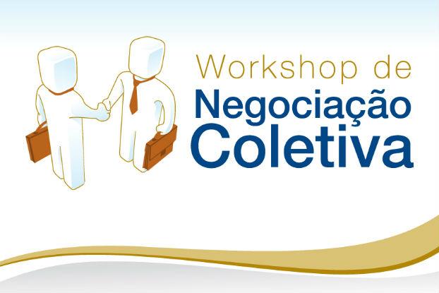 CNC promove I Workshop de Negociação Coletiva