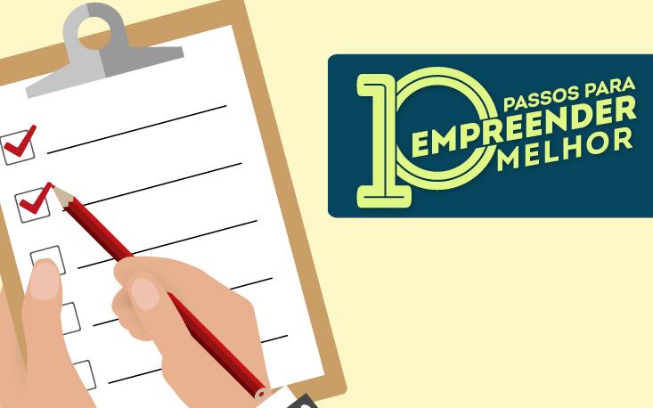 Conheça os 10 principais passos para empreender