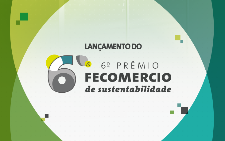 FecomercioSP lança 6º Prêmio Fecomercio de Sustentabilidade