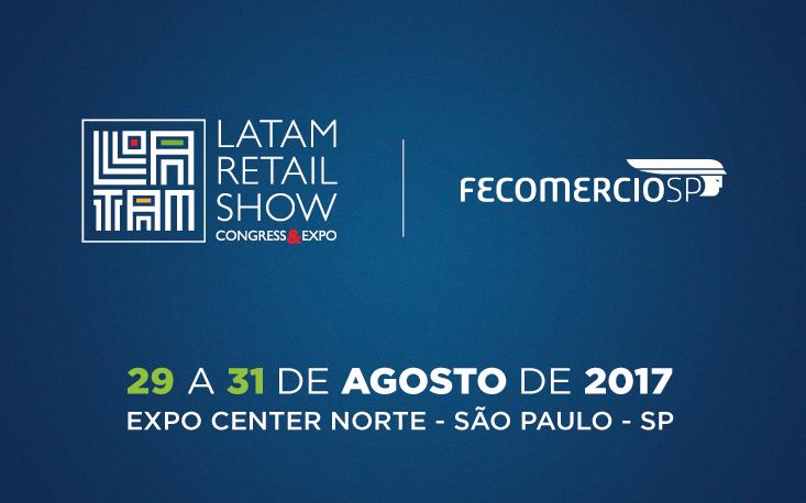 Mais completo evento de varejo da América Latina, Latam Retail Show acontece em São Paulo no mês de agosto