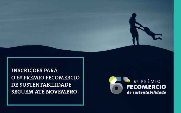 Inscrições para o 6º Prêmio Fecomercio de Sustentabilidade seguem até novembro