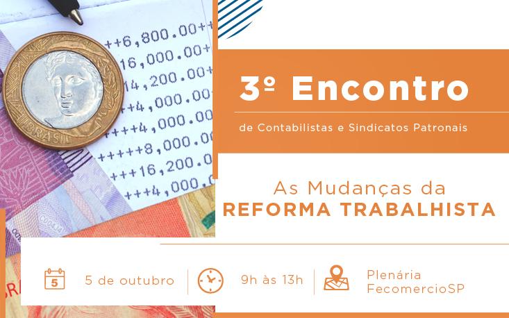 3º Encontro de Contabilistas e Sindicatos Patronais discute a Reforma Trabalhista