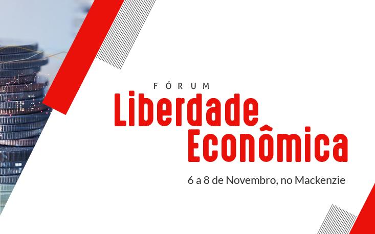 """Em parceria com Mackenzie, UM BRASIL promove """"Fórum Liberdade Econômica"""""""