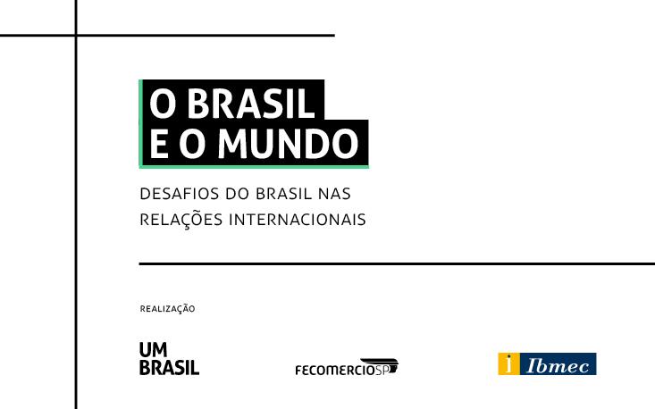 FecomercioSP, UM BRASIL e Ibmec promovem evento sobre os desafios do Brasil nas relações internacionais