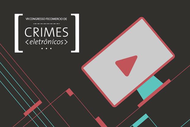 Congresso de Crimes Eletrônicos terá transmissão ao vivo pela internet
