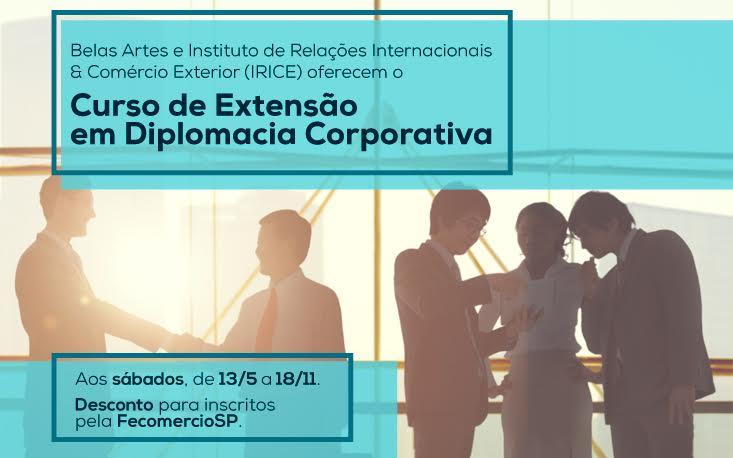 Belas Artes e IRICE oferecem curso inédito de extensão em Diplomacia Corporativa