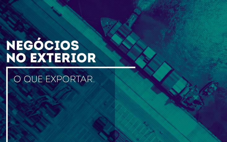 Empresário brasileiro de comércio e serviços que deseja exportar tem caminho promissor pela frente
