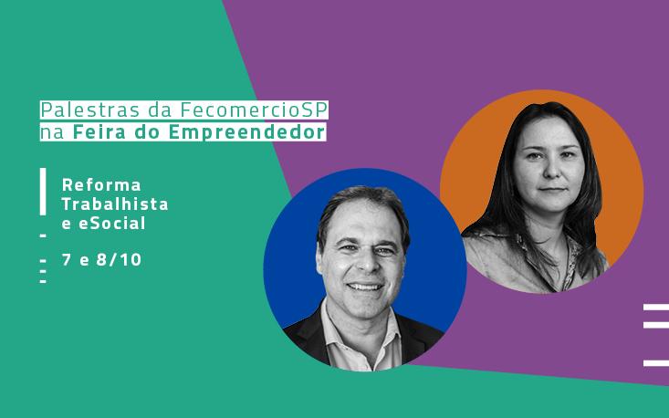 FecomercioSP leva temas como reforma trabalhista e eSocial para a Feira do Empreendedor 2019