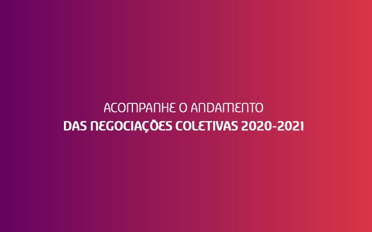 Acompanhe o andamento das Negociações Coletivas 2020-2021