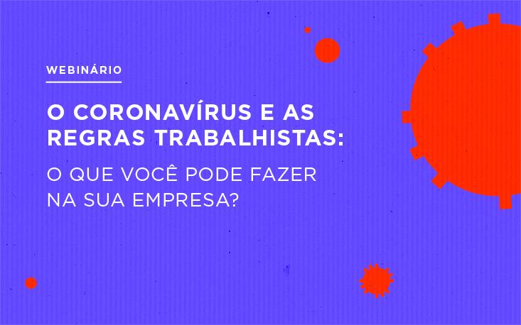 Webinário da FecomercioSP esclarece principais dúvidas trabalhistas durante crise do coronavírus