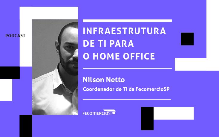 Ouça: Especialista dá dicas para empresas implantarem o esquema home office