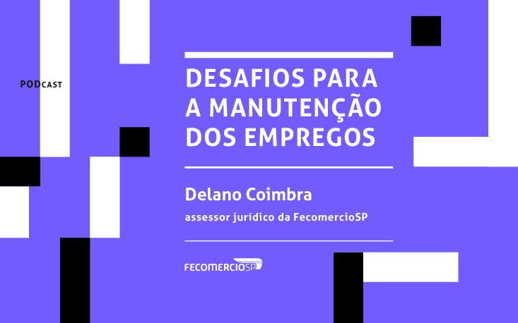 Ouça: especialista da FecomercioSP fala sobre a manutenção dos empregos dos funcionários diante da pandemia de covid-19