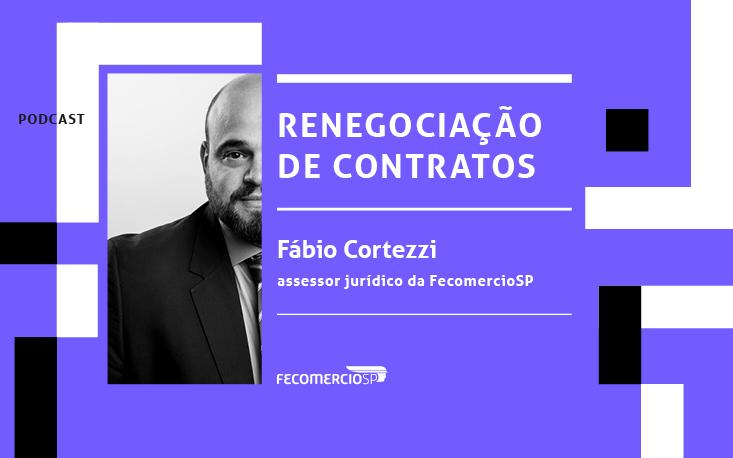 Ouça: especialista da FecomercioSP explica renegociação de contratos durante a pandemia