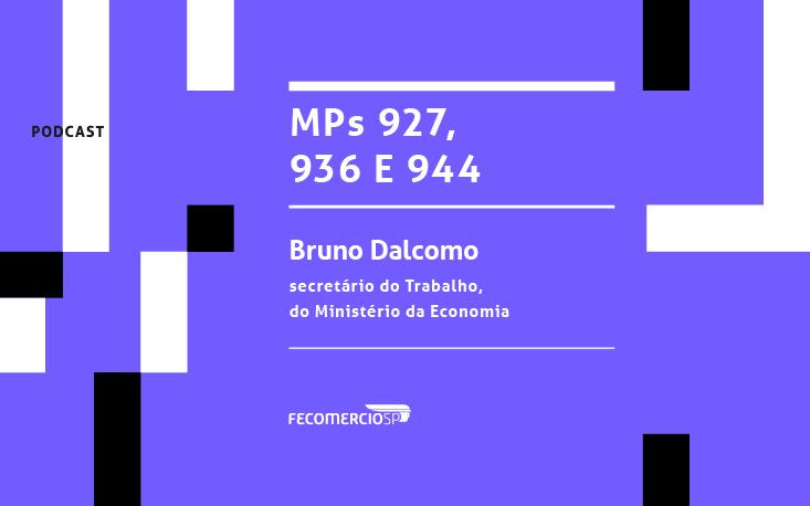 Secretário do Trabalho esclarece detalhes das MPs n.º 927, n.º 936 e n.º 944; ouça o podcast