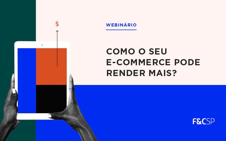 Webinário explica como alavancar o e-commerce; reveja