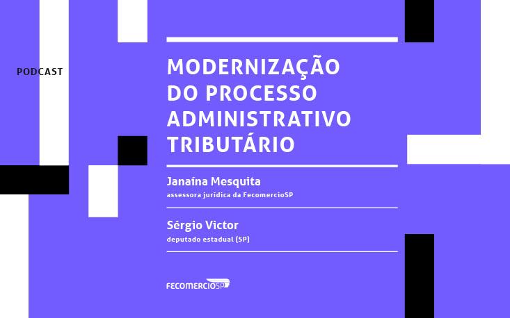 Entenda os principais pontos da proposta que busca aprimorar o processo administrativo tributário