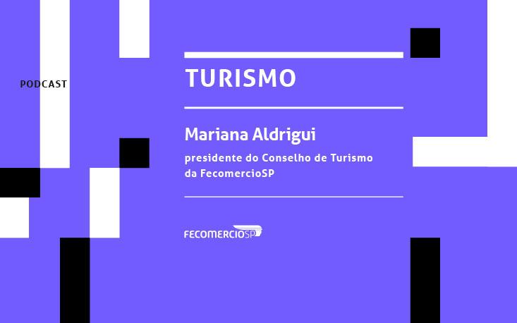 Turismo vai retroceder em cinco anos, aponta Mariana Aldrigui