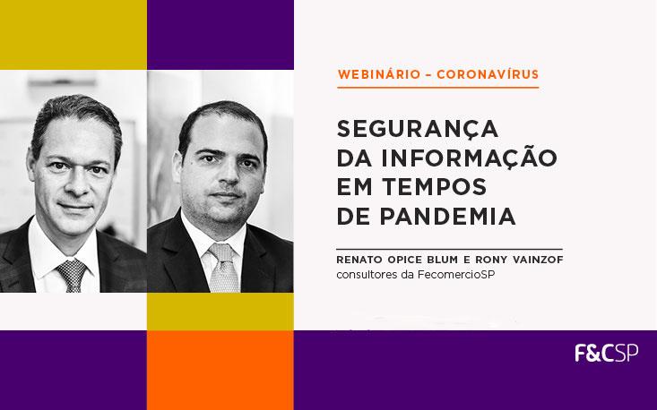 Webinário tira todas as dúvidas sobre segurança da informação em tempos de pandemia e home office; reveja