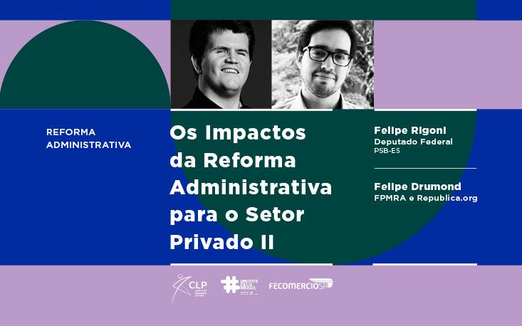 Entenda como a Reforma Administrativa pode colocar o Brasil nos trilhos do crescimento econômico