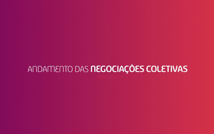Acompanhe o andamento das Negociações Coletivas 2021-2022