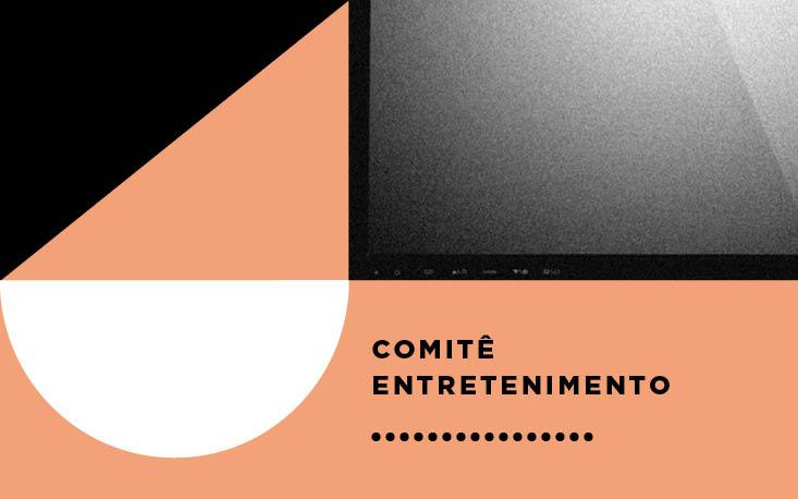 Comitê Entretenimento – Atuação