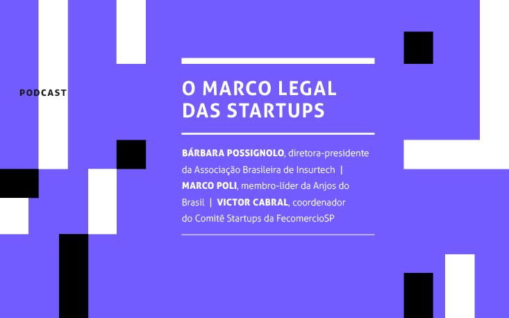Conheça as propostas que podem aperfeiçoar o Marco Legal das Startups