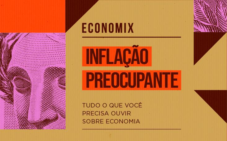 Programa destaca a inflação próxima ao teto da meta e a liberação do auxílio emergencial