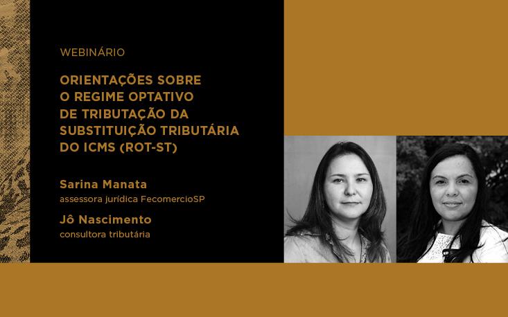"""""""Regime Optativo de Tributação da Substituição Tributária deve estar disponível até julho"""", afirma assessora jurídica da FecomercioSP"""