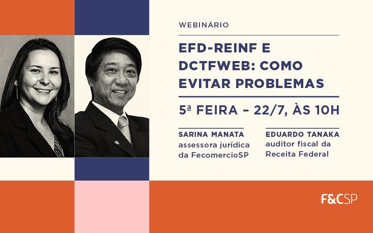 Saiba tudo sobre EFD-Reinf e DCTFWeb com dois especialistas no assunto