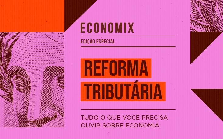Entenda os problemas da segunda fase da Reforma Tributária proposta pelo governo