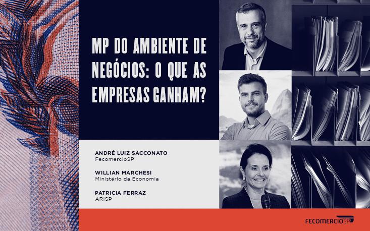 Especialistas esclarecem as vantagens da MP do Ambiente de Negócios