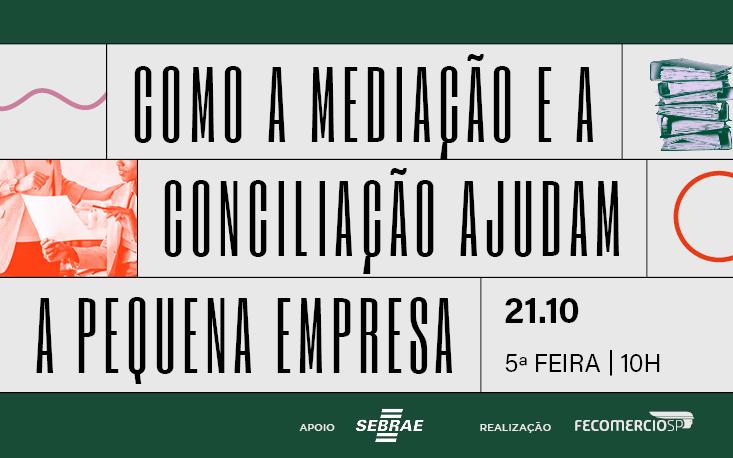 Evento detalha processo de mediação e conciliação para pequenas empresas; participe!