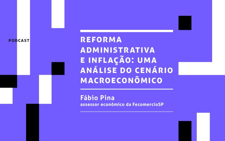 Reforma Administrativa está diretamente ligada à inflação a longo prazo