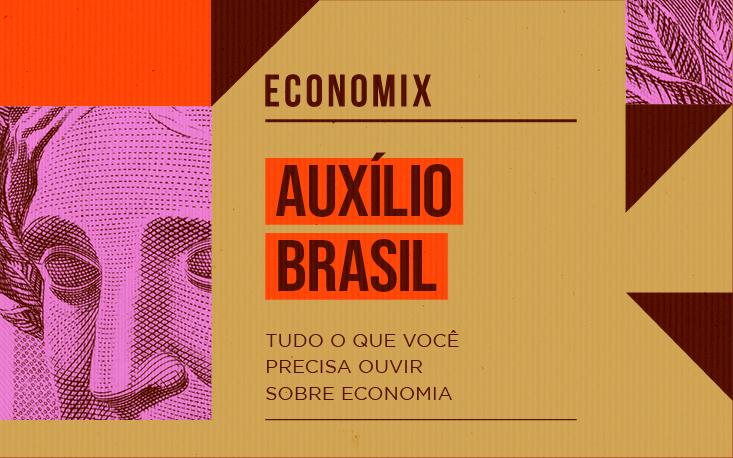 Auxílio Brasil: entenda os riscos econômicos do programa sucessor do Bolsa Família